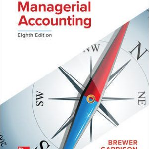 Test Bank for Introduction to Managerial Accounting 8th Edition By Brewer