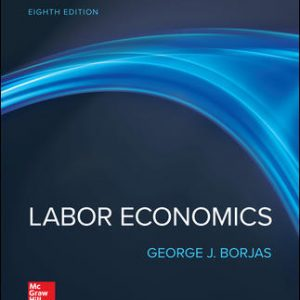 Test Bank for Labor Economics 8th Edition By Borjas