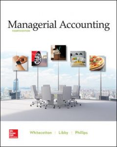 Test Bank for Managerial Accounting 4th Edition By Whitecotton