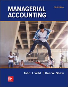 Test Bank for Managerial Accounting 6th Edition By Wild