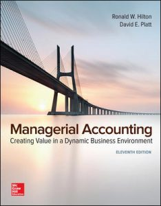 Test Bank for Managerial Accounting: Creating Value in a Dynamic Business Environment 11th Edition By Hilton
