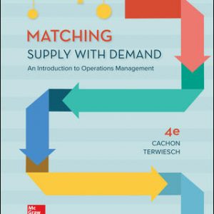 Test Bank for Matching Supply with Demand: An Introduction to Operations Management 4th Edition By Cachon