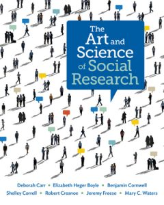 Test Bank for The Art and Science of Social Research 1st Edition by Deborah Carr, ISBN: 9780393663716