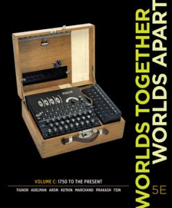 Solution Manual Worlds Together, Worlds Apart 5th Edition Volume C by Tignor