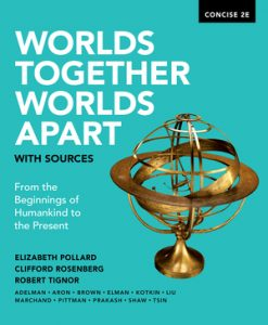 Test Bank for Worlds Together, Worlds Apart with Sources Concise 2nd Edition One-Volume by Pollard